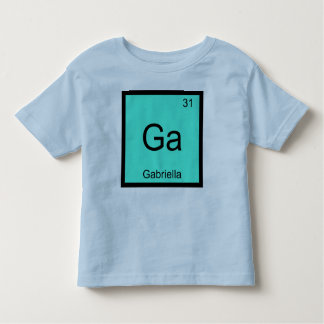 Gabriella  Name Chemistry Element Periodic Table Toddler T-shirt