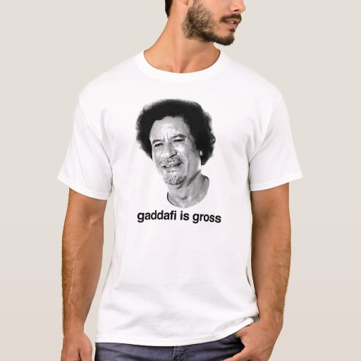 Gaddafi es grueso playera