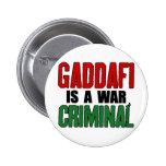 Gaddafi es un criminal de guerra pin