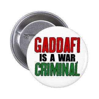 Gaddafi Is A War Criminal Buttons