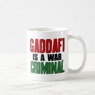 Gaddafi Is A War Criminal Coffee Mug
