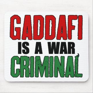 Gaddafi Is A War Criminal Mouse Pad