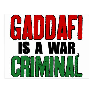 Gaddafi Is A War Criminal Postcard