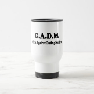 GADM Girls Against Dating Mullets Travel Mug