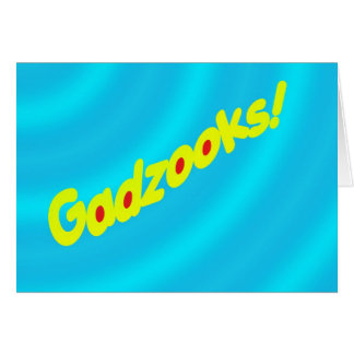 Gadzooks! Card
