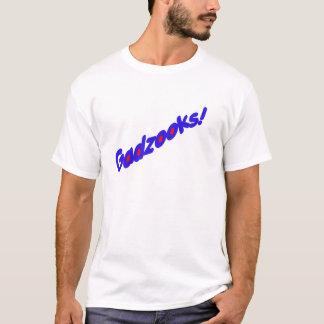 Gadzooks! T-Shirt