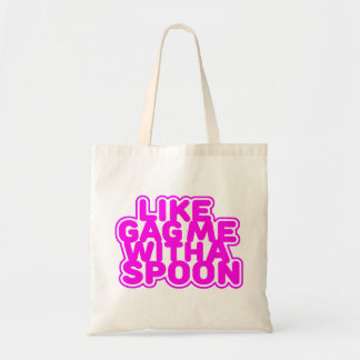 Gag Me With a Spoon Tote Bag
