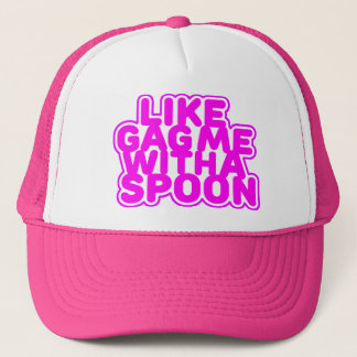 Gag Me With a Spoon Trucker Hat