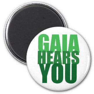 Gaia Hears You Fridge Magnet