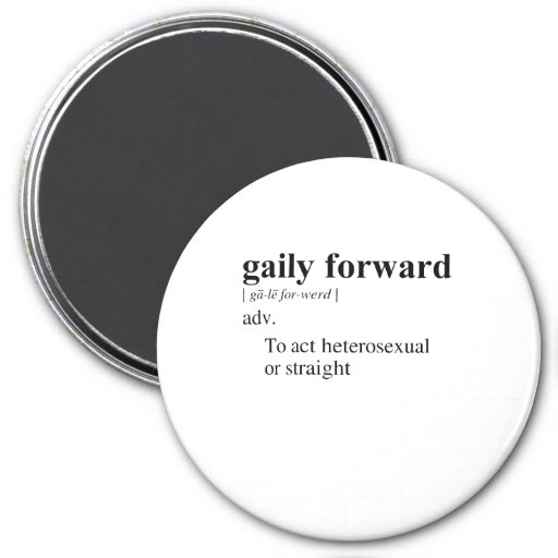 GAILY FORWARD 3 INCH ROUND MAGNET