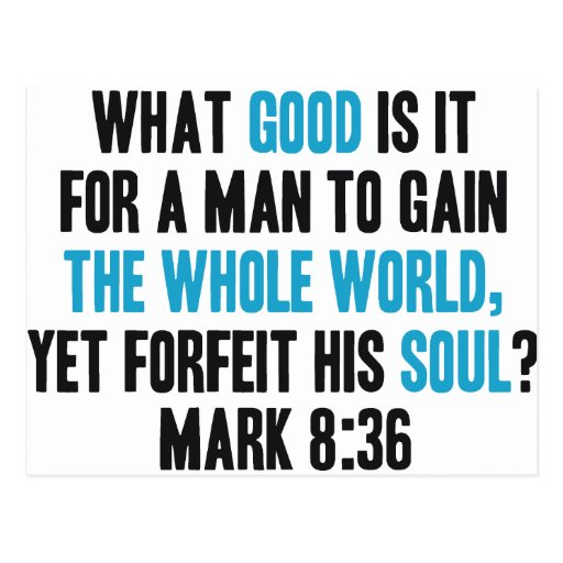 Gain the Whole World Yet Forfeit His Soul. Mark 8 Postcard