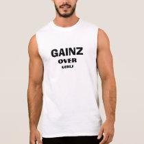 Gainz Over Girls Shirt
