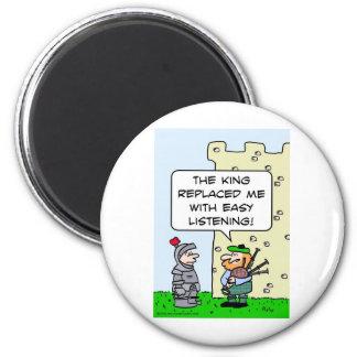 Gaitero substituido rey con escuchar fácil imán redondo 5 cm