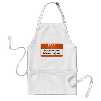 Gal Who Hates Halloween Costumes Nametag Adult Apron