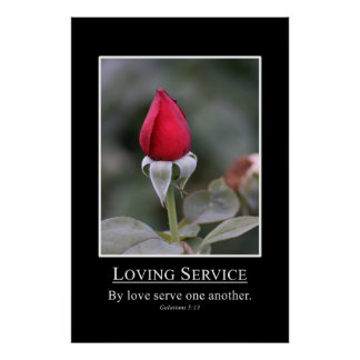 Galatians 5:13 Serve others with love Posters