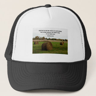 Galations 6:9 And let us knot be weary in well... Trucker Hat