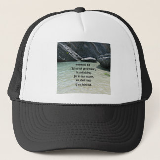 Galations 6:9 Let us not grow weary... Trucker Hat