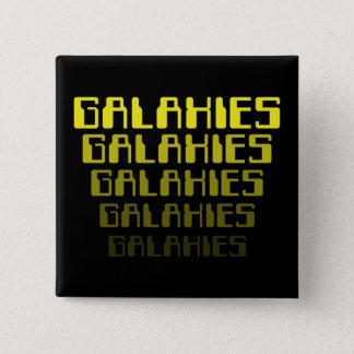 GALAXIES GALAXIES GALAXIES GALAXIES GALAXIES PINBACK BUTTON