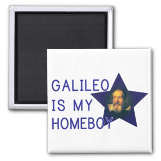 Galileo is my Homeboy 2 Inch Square Magnet