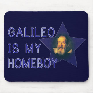 Galileo is my Homeboy Mousepads