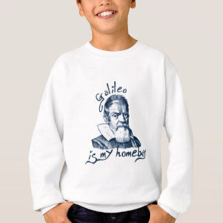 Galileo is My Homeboy Sweatshirt
