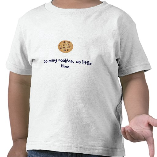 galleta, tan muchas galletas, tan poco tiempo camisetas