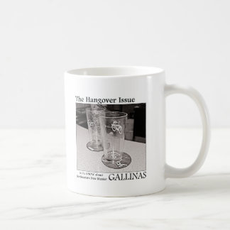 Gallinas: The Hangover Issue Mugs