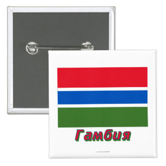 Gambia Flag Flag with name in Russian Pinback Button