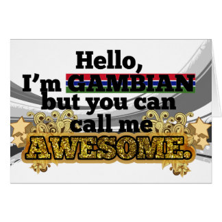 Gambian, but call me Awesome Card