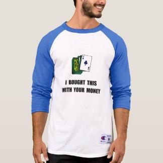 Gamble Your Money Tee Shirt