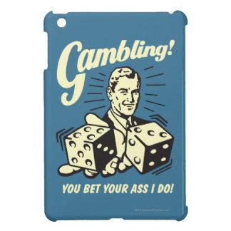 Gambling: Bet Your Ass I Do iPad Mini Cover