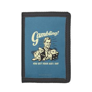 Gambling: Bet Your Ass I Do Tri-fold Wallets