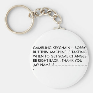 GAMBLING KEYCHAIN :  SORRY BUT THIS  MACHINE IS...