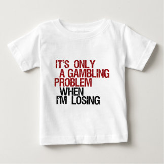 Gambling Problem Baby T-Shirt
