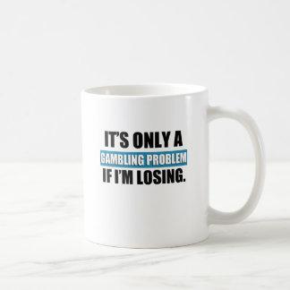 gambling problem coffee mug