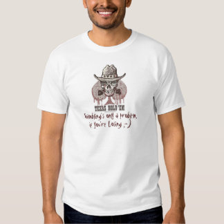 Gambling's only a problem... Texas Hold'em Tee Shirt
