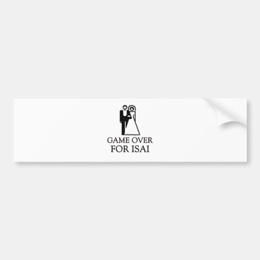 Game Over For Isai Car Bumper Sticker