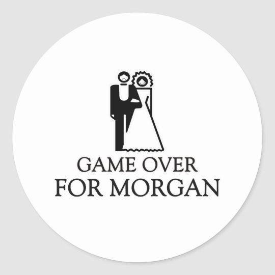 Game Over For Morgan Classic Round Sticker