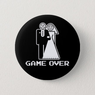 Game Over Marriage Game Over Funny tshirt Pinback Button