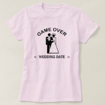 Game Over (Wedding Date) T-Shirt