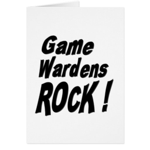 Game Wardens Rock! Greeting Card