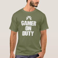 Gamer on Duty Video Game T-Shirt