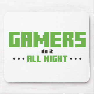 Gamers Do It All Night Mouse Pad