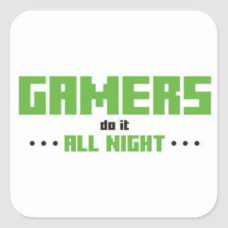 Gamers Do It All Night Square Sticker