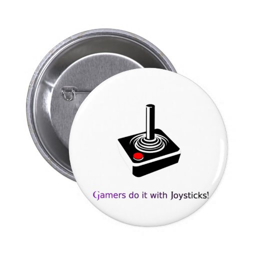 Gamers do it with Joysticks! 2 Inch Round Button