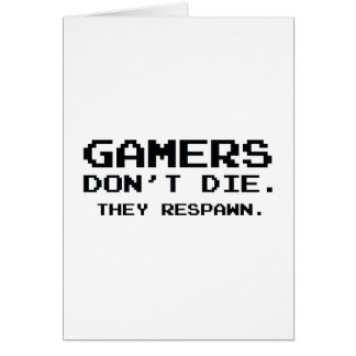 Gamers Don't Die. They Respawn. Card