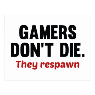 Gamers Don't Die. They Respawn. Postcard