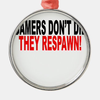 Gamers don't die They respawn!.png Christmas Tree Ornament