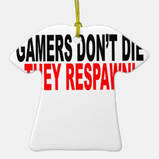 Gamers don't die They respawn!.png Christmas Tree Ornaments