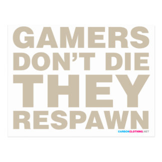 Gamers Don't Die They Respawn Postcard
